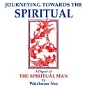 Journeying Towards the Spiritual Audiobook by Watchman Nee Narrated by Josh Miller