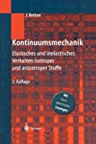 Kontinuumsmechanik : Elastisches und Inelastisches Verhalten Isotroper und Anisotroper Stoffe, Springer and Betten, J., 3540420436
