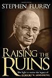 Raising the Ruins, Stephen Flurry, 097455071X