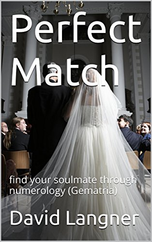 Perfect Match: find your soulmate through numerology (Gematria) by [Langner, David]