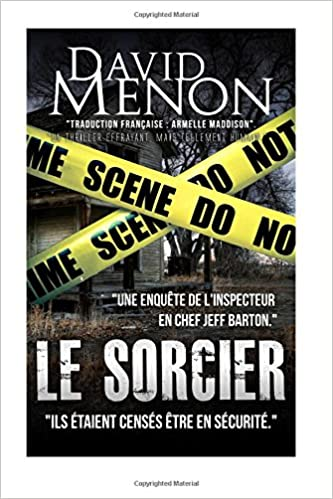 Free download books for kindle uk Le Sorcier: Une Investigation De L'Inspecteur en Chef Jeff Barton (DSI Jeff Barton) (Volume 1) (French Edition) 1516963474 (Suomalainen kirjallisuus) PDF ePub iBook