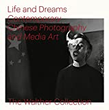 Life and Dreams: Contemporary Chinese Photography