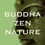 Buddha Zen Nature – Musique New Age pour Méditation Reiki, Yoga Kundalini et Thérapie de Relaxation, Sophrologie et Vivre Heureux