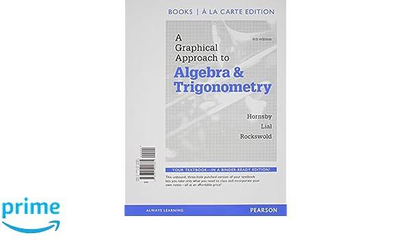 a Graphical Approach to Algebra and Trigonometry, Books a la Carte ...