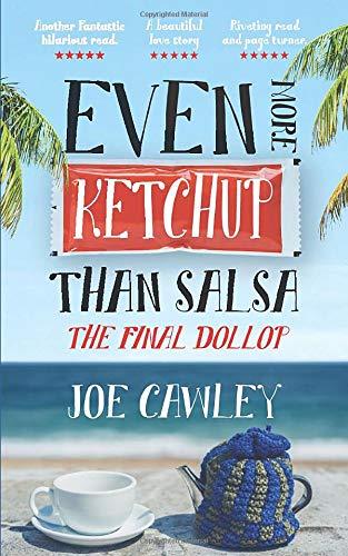 Amazon.com: Even More Ketchup than Salsa: The Final Dollop ...