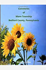 Cemeteries of Mann Township, Bedford County, Pennsylvania Paperback