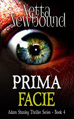 Prima Facie (The Adam Stanley Thriller Series Book 4)