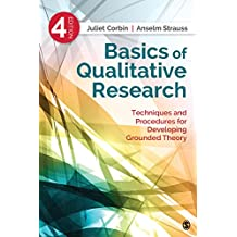 Basics of Qualitative Research: Techniques and Procedures for Developing Grounded Theory (English Edition)