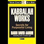 Kabbalah Works: Secrets for Purposeful Living | David Aaron
