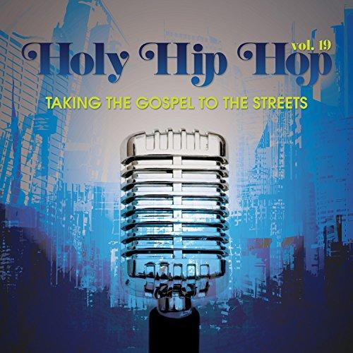 Holy Hip Hop, Vol. 19 by Holy Hip Hop