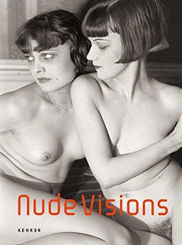 Nude Visions: 150 Jahre Körperbilder in der Fotografie