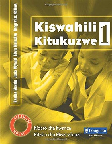 Kiswahili Kitukuzwe Kidato Cha Kwanza Kitabu Cha Mwanafunzi (Secondary Kiswahili for Tanzania) (Swahili Edition)