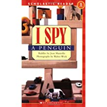 Scholastic Reader Level 1: I Spy A Penguin
