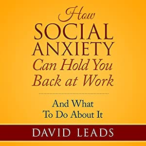 How Social Anxiety Can Hold You Back at Work Audiobook