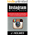Instagram: Instagram Blackbook: Everything You Need To Know About Instagram For Business and Personal - Ultimate Instagram Marketing Book (Social Media ... Influencer, Instagram Rapid Growth)