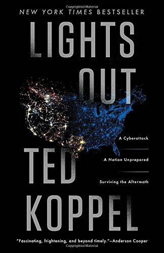 Lights Out: A Cyberattack, A Nation Unprepared, Surviving the Aftermath cover