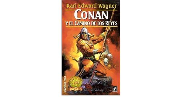 Conan y el camino de los Reyes: Amazon.es: Karl Wagner: Libros