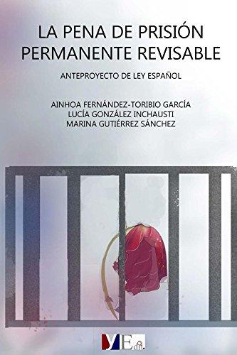 Descargar Libro La Pena De Prisión Permanente Revisable: Anteproyecto De Ley Español Ainhoa Fernández-toribio