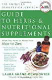 American Diabetes Association Guide to Herbs and Nutritional Supplements, Laura Shane-McWhorter, 1580403182