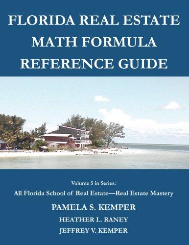 Florida Real Estate Math Formula Reference Guide (All Florida School of Real Estate - Real Estate Mastery) (Volume 5)