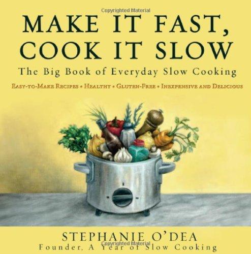 Make It Fast, Cook It Slow by Stephanie O'Dea (29-Oct-2009) Paperback (Make It Fast Cook It Slow Book)