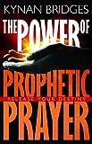 The Power of Prophetic Prayer: Release Your Destiny