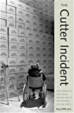 Image de The Cutter Incident: How America's First Polio Vaccine Led to the Growing Vaccine Crisis