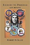 Journey to Freedom and Beyond, Robert Slane, 0595374581