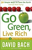 Go Green, Live Rich, David Bach and Hillary Rosner, 076792973X