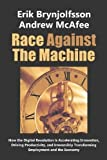 img - for Race Against the Machine: How the Digital Revolution is Accelerating Innovation, Driving Productivity, and Irreversibly Transforming Employment and the Economy (Edition unknown) by Erik Brynjolfsson, Andrew McAfee [Paperback(2012  ] book / textbook / text book