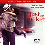 music tickets - Just The Ticket: Music From The Motion Picture