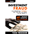 """Investment Fraud: How Financial """"Experts"""" Rip You Off And What To Do About It (60 Minute Financial Solutions Book 3)"""