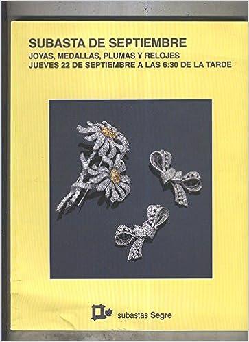Subastas Segre: septiembre 2011, joyas, medallas, plumas y relojes: Amazon.es: Varios: Libros