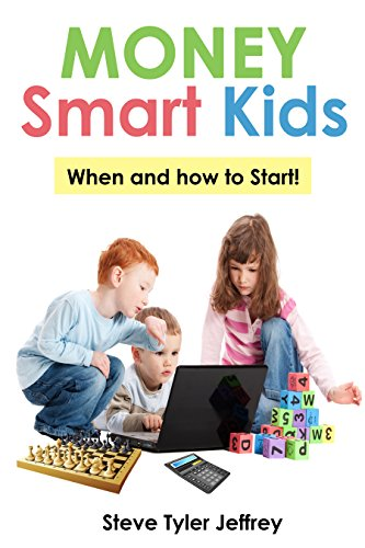 Money Smart Kids: When and How to Start! by [Jeffrey, Steve Tyler]