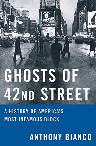 Ghosts of 42nd Street: A History of America's Most Infamous Block - 42nd Street New York City