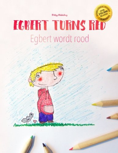 Egbert Turns Red Egbert Wordt Rood  Children's Picture Book Coloring Book English Dutch  Bilingual Edition Dual Language