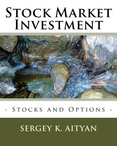 Stock Market Investment: Exchanges, Stocks, and Options by Aityan Sergey K