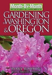 Month-By- Month Gardening in Washington & Oregon