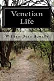 Venetian Life, William Dean Howells, 1499706553