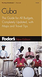Fodors Cuba, 2nd Edition: The Guide for All Budgets, Completely Updated, with