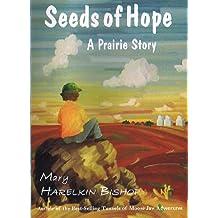 Seeds of Hope: A Prairie Story