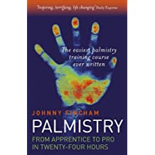 Palmistry: From Apprentice To Pro In 24: Apprentice to Pro in 24 Hours - The Easiest Palmistry Training Course Ever Written