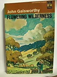 Flowering Wilderness, Book Two of End Of The Chapter (The Forsyte Saga, Volume Eight)