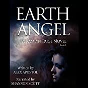 Earth Angel: A Kamlyn Paige Novel: Chronicles of a Supernatural Huntsman, Book 2 | Alex Apostol