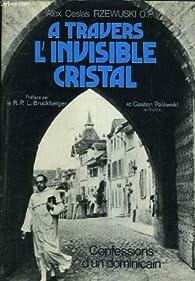 A travers l'invisible cristal par Alex-Ceslas Rzewuski