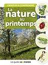 Observer et comprendre la nature au printemps par Perrot