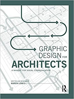 Graphic Design for Architects: A Manual for Visual