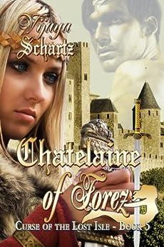 Chatelaine of Forez: Curse of the Lost Isle by [Schartz, Vijaya]