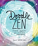 Doodle Zen: Finding Creativity and Calm in a Sketchbook by Dawn Sokol