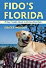 Fido's Florida: A Dog-Friendly Guide to the Sunshine State (Dog-Friendly Series Book 0)